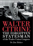 Walter Citrine: the forgotten statesmen