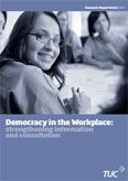 Democracy in the Workplace: strengthening information and consultation