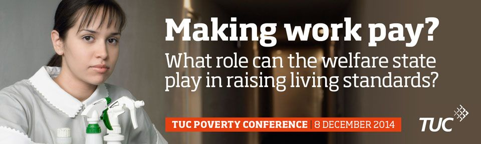 Making Work Pay -TUC Welfare Event, 8 December 2014