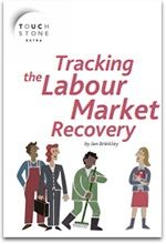 TOUCHSTONE EXTRA Tracking the Labour Market Recovery