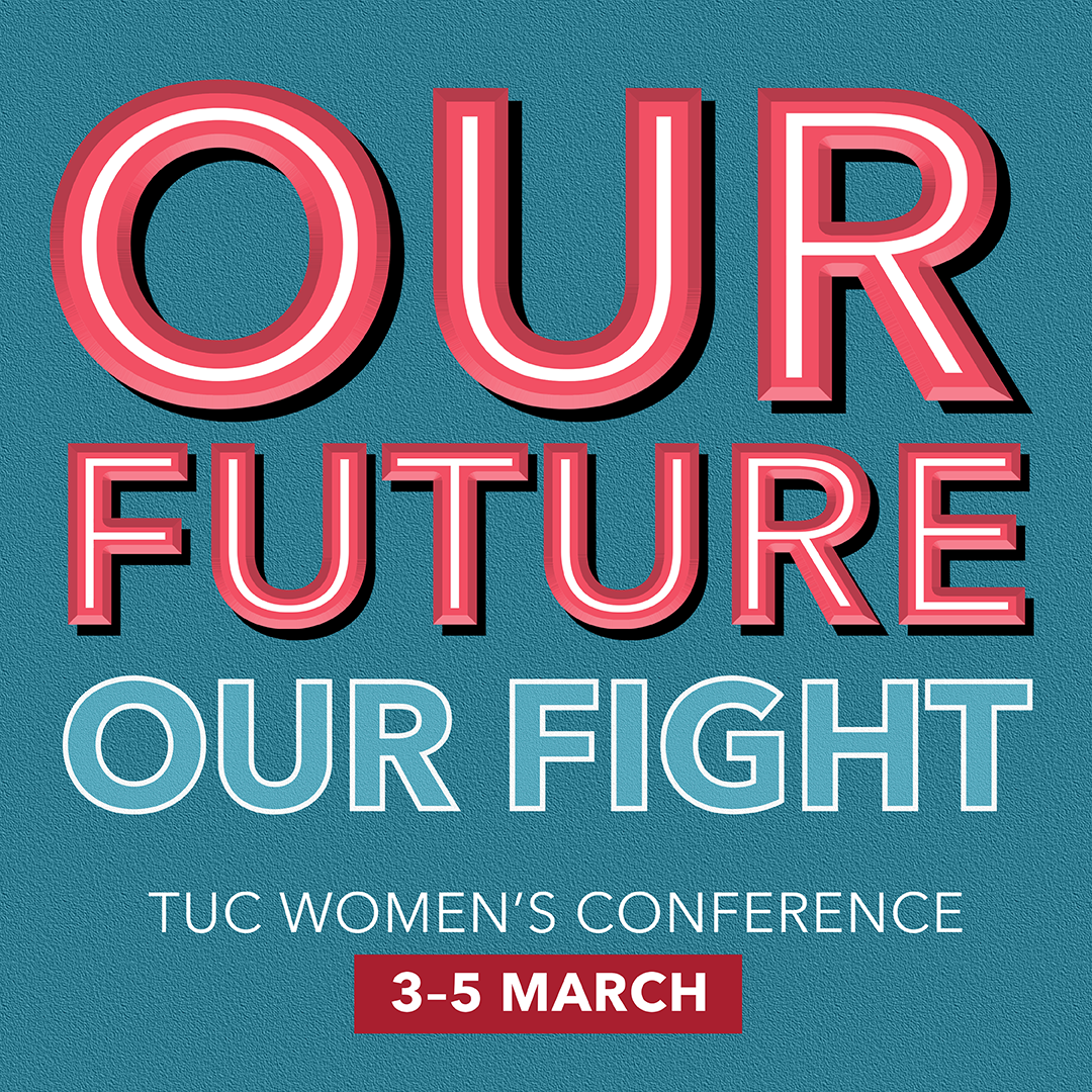 our future our fight - TUC conference