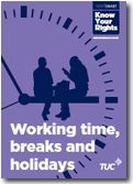 Know Your Rights - Working time, breaks and holidays leaflet