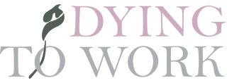 Dying to Work banner
